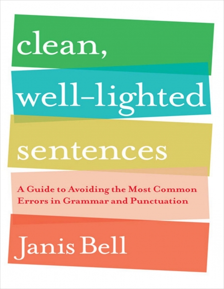 A Guide to Avoiding the Most Common Errors in Grammar and Punctuation