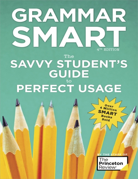 Grammar Smart: The Savvy Student's Guide to Perfect Usage