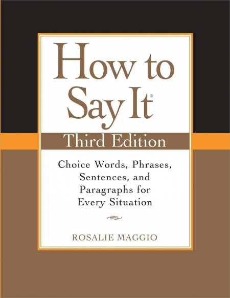How to Say It: Choice Words, Phrases, Sentences